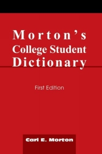 Morton's College Student Dictionary : First Edition 2005 г 75 стр ISBN 0595337430 инфо 2618j.