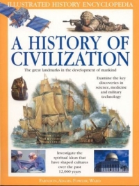 A History of Civilization : The Great Landmarks in the Development of Mankind (Illustrated History Encyclopedia) 2003 г 264 стр ISBN 0754812278 инфо 2639j.