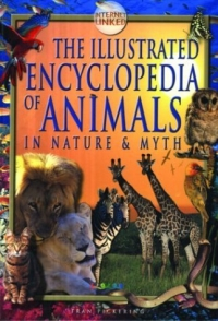 The Illustrated Encyclopedia of Animals: In Nature & Myth Internet links for further study инфо 2641j.