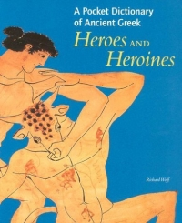 A Pocket Dictionary Of Ancient Greek Heroes And Heroines 2005 г 48 стр ISBN 0892367954 инфо 2642j.
