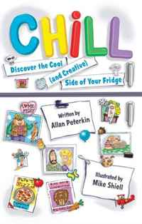 Chill: Discover the Cool (and Creative) Side of Your Fridge 2009 г Мягкая обложка, 80 стр ISBN 1554533015 инфо 2676j.