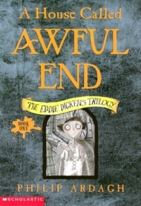 A House Called Awful End (Eddie Dickens Trilogy) (Eddie Dickens Trilogy) 2003 г 144 стр ISBN 0439537592 инфо 2082l.