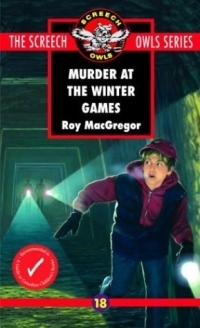Murder at the Winter Games (#18) (Screech Owls 18) 2004 г 128 стр ISBN 0771056478 инфо 2133l.