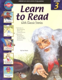 Learn to Read With Classic Stories, Grade 3 Издательство: American Education Publishing, 2004 г Мягкая обложка, 320 стр ISBN 0769633536 инфо 2234l.