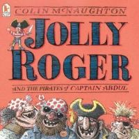 Jolly Roger and the Pirates of Captain Abdul 2004 г 40 стр ISBN 0763625396 инфо 2271l.