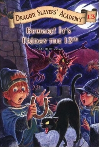 Dragon Slayers' Academy 13: Beware! It's Friday the 13th (Dragon Slayers' Academy) 2005 г 112 стр ISBN 0448435314 инфо 2281l.