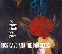 Nick Cave & The Bad Seeds No More Shall We Part Колфилде он встретил Мика инфо 3717a.